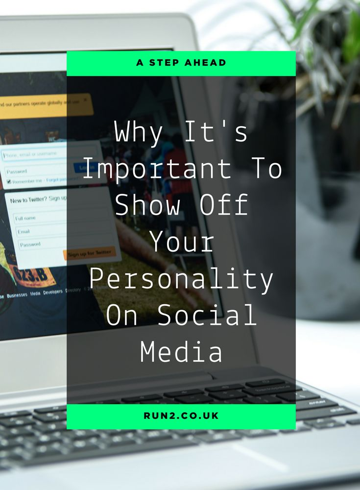 Why It's Important To Show Off Your Personality On Social Media