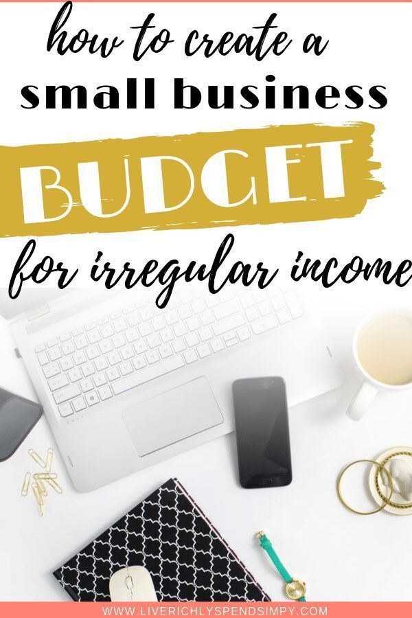 Creating A Business Budget For Small Business Owners Budgeting Creating A Business Personal Finance Advice