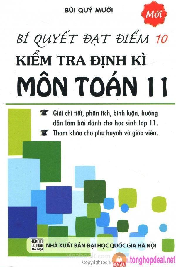 Bí Quyết Đạt Điểm 10 Kiểm Tra Định Kì Môn Toán 11 Bí Quyết Đạt Điểm 10 Kiểm  Tra Định Kì Môn Toán 11 Giá sách giấy Bí Quyết Đạt Điểm 1…