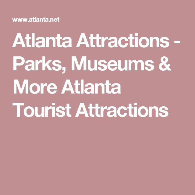 Atlanta Attractions - Parks, Museums & More Atlanta Tourist Attractions