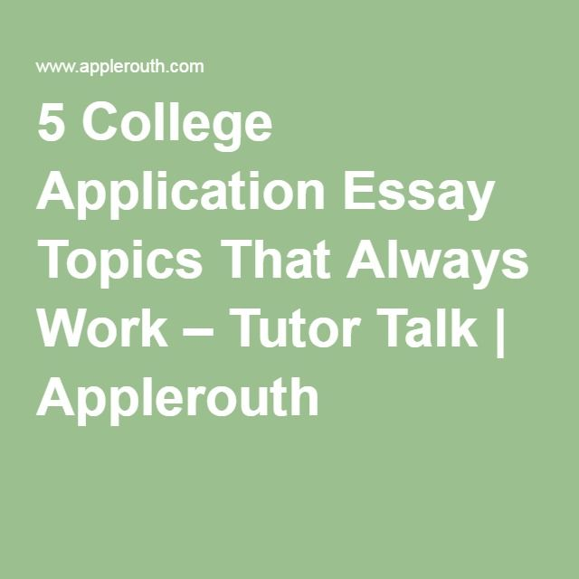 college application essay topics Some schools require assigned college application essay topics, which can sound generic that doesn't mean you have to write a generic essay torn between too many possible college essay topics write on two or three topics and see which essay communicates your message strongest.