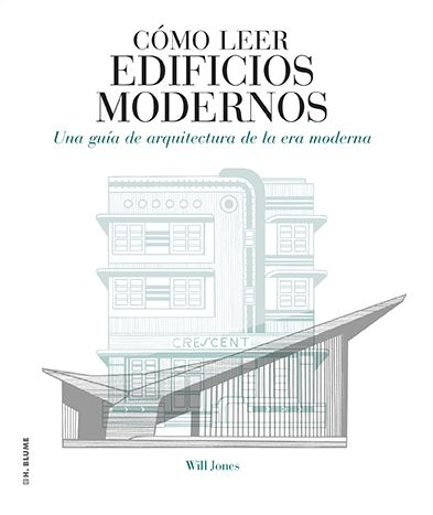 Cómo leer edificios modernos : una guía de la arquitectura de la era moderna / Will Jones http://fama.us.es/record=b2727730~S5*spi