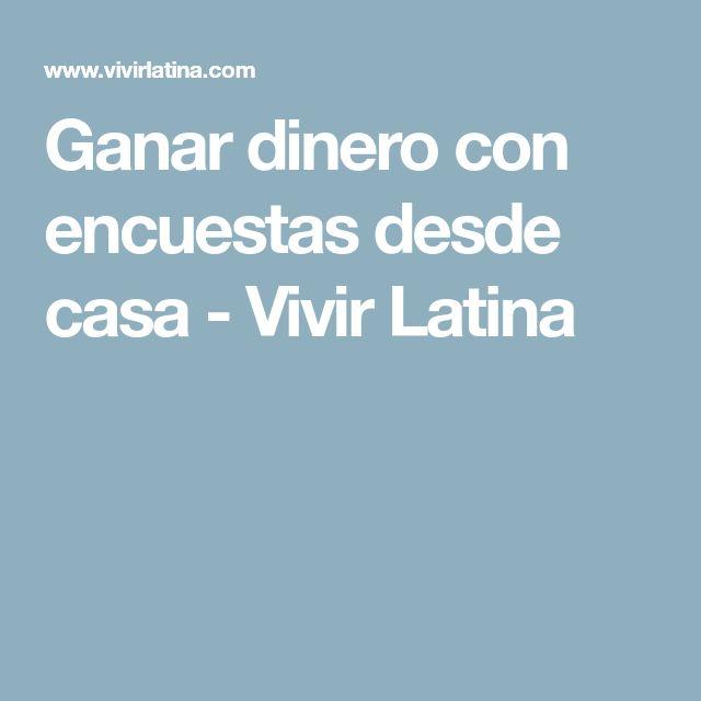 Ganar dinero con encuestas desde casa - Vivir Latina