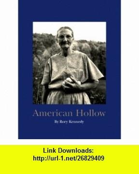American Hollow (9780821226315) Rory Kennedy, Steve Lehman, Robert Coles , ISBN-10: 0821226312  , ISBN-13: 978-0821226315 ,  , tutorials , pdf , ebook , torrent , downloads , rapidshare , filesonic , hotfile , megaupload , fileserve