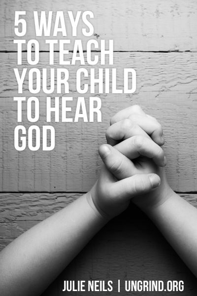 5 Ways to Teach Your Child to Hear God