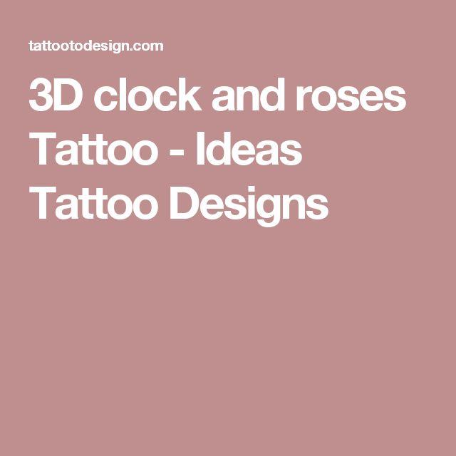 3D clock and roses Tattoo - Ideas Tattoo Designs