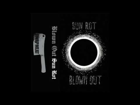 Blown Out - Sun Rot Part 1 - Band: Blown Out Song: Sun Rot Part 1 Album: Sun Rot  Year: 2014 From: Newcastle upon Tyne, England Genre: Rock, Psychedelic https://riotseasonrecords.bandcamp.com/album/sun-rot