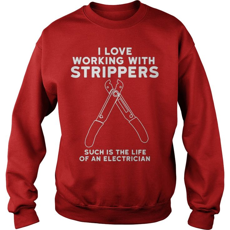Funny Electrician Shirt Love Working With Strippers TShirt #gift #ideas #Popular #Everything #Videos #Shop #Animals #pets #Architecture #Art #Cars #motorcycles #Celebrities #DIY #crafts #Design #Education #Entertainment #Food #drink #Gardening #Geek #Hair #beauty #Health #fitness #History #Holidays #events #Home decor #Humor #Illustrations #posters #Kids #parenting #Men #Outdoors #Photography #Products #Quotes #Science #nature #Sports #Tattoos #Technology #Travel #Weddings #Women