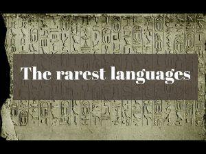 The rarest languages on the planet. Самые редкие языки на планете