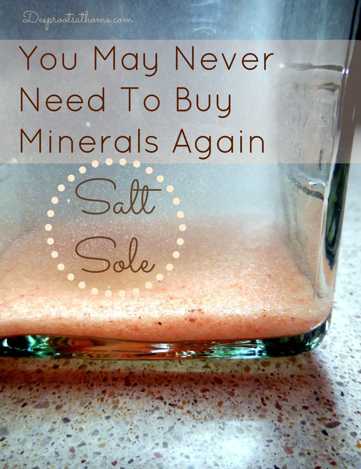 Salt Sole: Never Buy Minerals Again, clears skin diseases, prevention of muscle cramps, congestion of the sinuses, balance alkalinity/acidity pH of the body, normalize blood pressure, natural antihistamine, dissolves kidney and gall bladder stones, Himalayan salt, stabilizing irregular heartbeats, sea salt,  Celtic salt, refined salt, DIY, homemade, homemaking, health benefits, Dr. Mercola, vibrational energy,