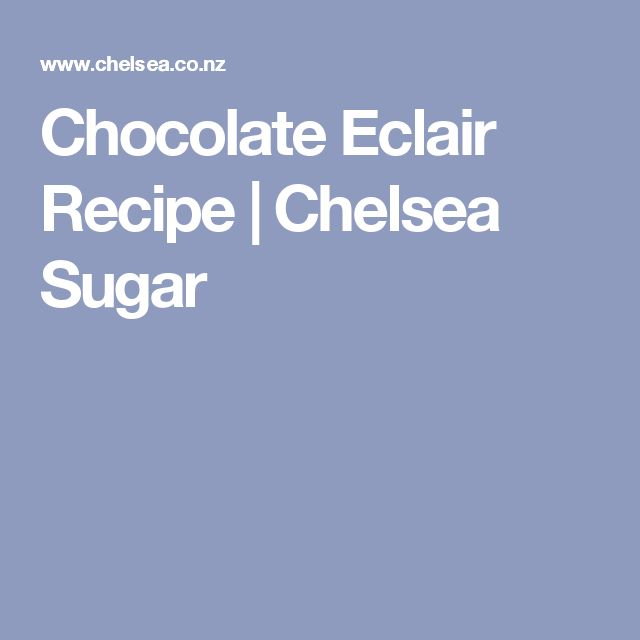 Chocolate Eclair Recipe | Chelsea Sugar