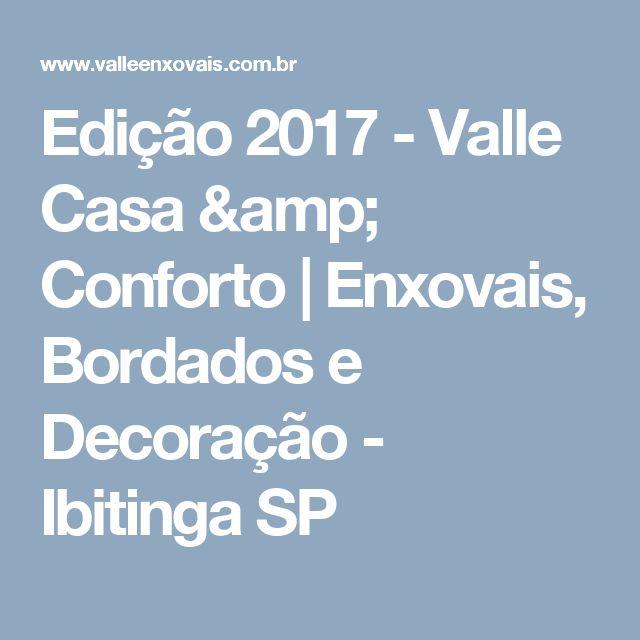 Edição 2017 - Valle Casa & Conforto | Enxovais, Bordados e Decoração - Ibitinga SP