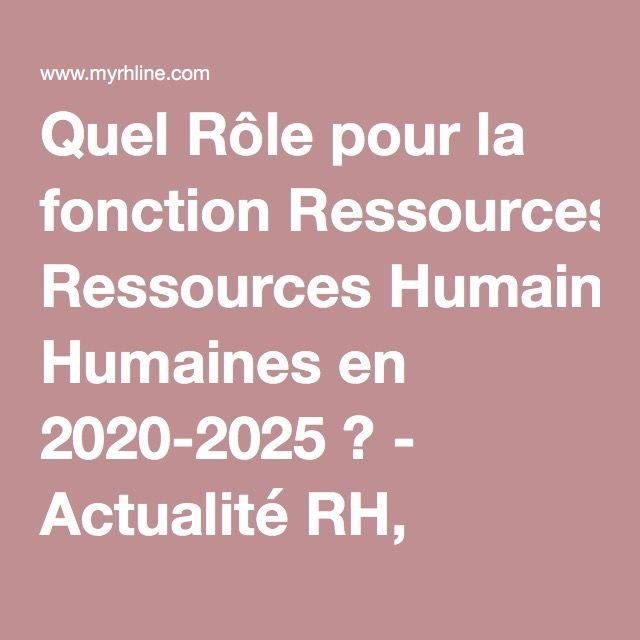 Quel Rôle pour la fonction Ressources Humaines en 2020-2025 ? - Actualité RH, Ressources Humaines