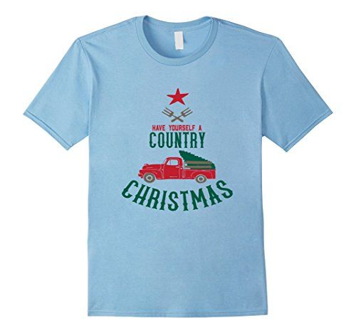 Have Yourself A Country Christmas T-Shirt  Merry Country Christmas!  This is a great fun and super cute Country Christmas T-Shirt.   This tee will be perfect for the holiday, wherever you celebrate.     I the funny classic red truck carrying the Christmas tree!