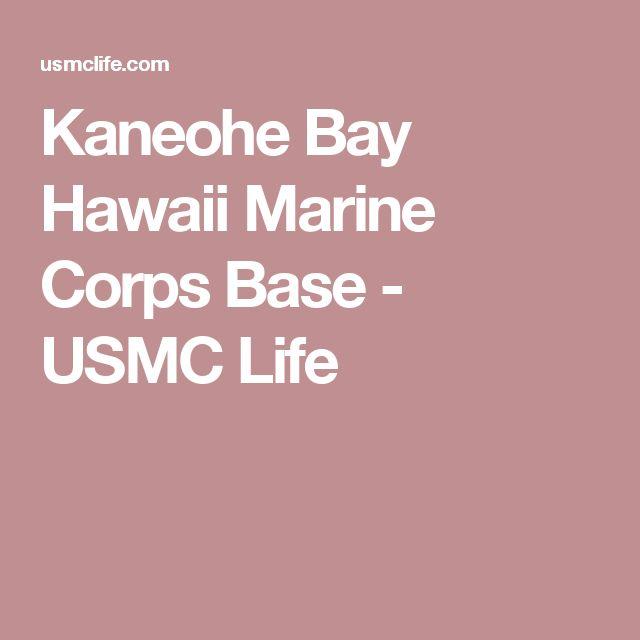 Kaneohe Bay Hawaii Marine Corps Base - USMC Life