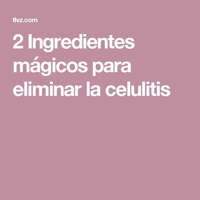 2 Ingredientes mágicos para eliminar la celulitis