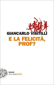 G.  Visitilli -  E la felicità, prof?