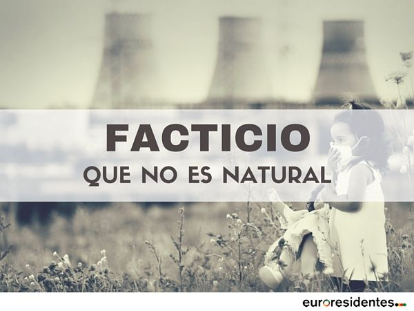 facticio:que no es natural