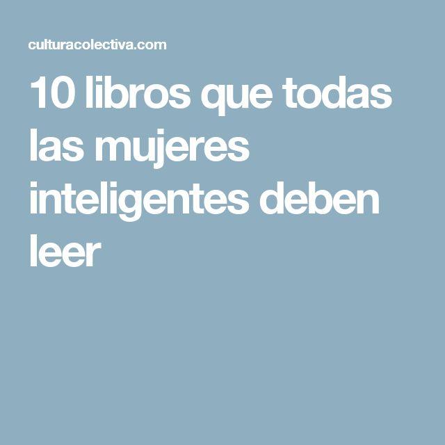 10 libros que todas las mujeres inteligentes deben leer