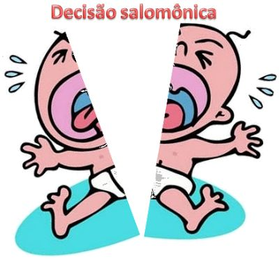 JUSTIÇA SALOMÔNICA À BRASLEIRA http://almirquites.blogspot.com/2017/10/justica-salomonica-brasileira.html «Justiça Salomônica». O que é isto? Foi o que o STF quis fazer.