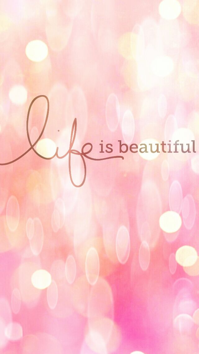 Life is Beautiful phone wallpaper
