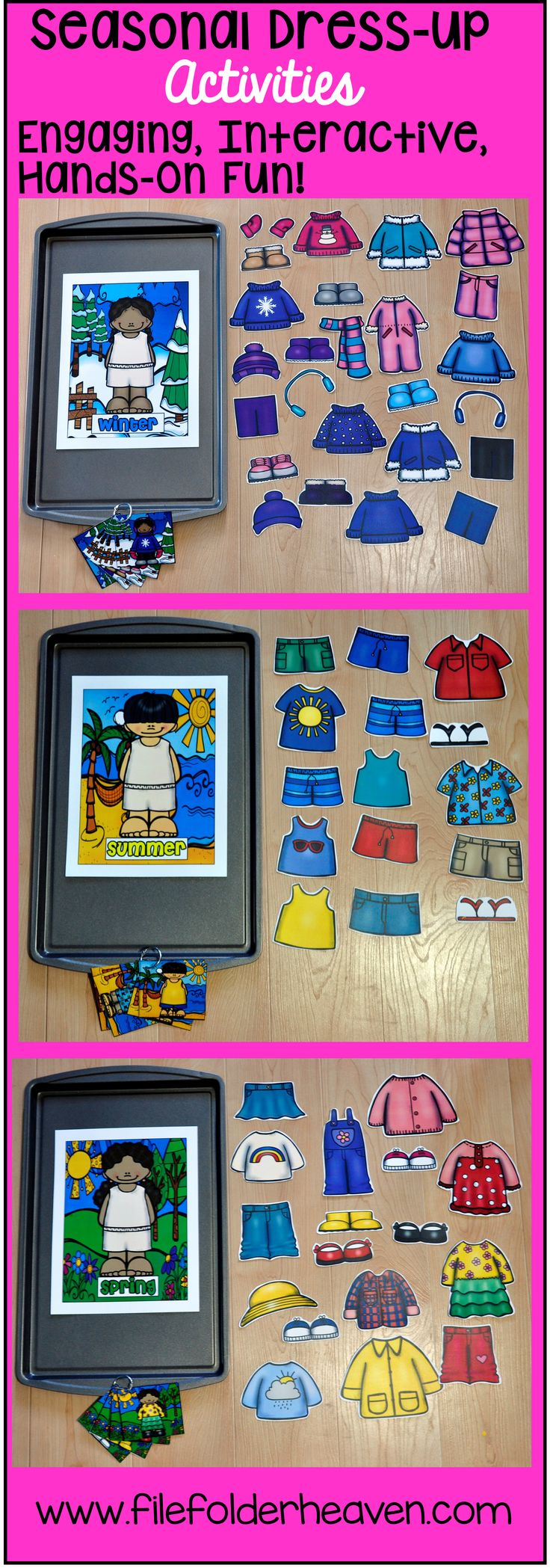 These Seasonal Dress Up Activities can be used as cookie sheet activities, binder work, or a magnetic center. These activities include 8 different sets: 1 Winter Girl With Seasonal Clothing 1 Winter Boy With Seasonal Clothing 1 Spring Girl With Seasonal Clothing 1 Spring Boy With Seasonal Clothing 1 Summer Girl With Seasonal Clothing 1 Summer Boy With Seasonal Clothing 1 Fall Girl With With Seasonal Clothing 1 Fall Boy With Seasonal Clothing