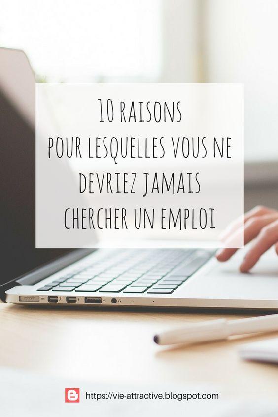 10 raisons pour lesquelles vous ne devriez jamais chercher un emploi Si vous êtes raisonnablement intelligent, trouver un travail est l'une des pires choses que vous pouvez faire pour subvenir à vos besoins. Il y a de bien meilleures façons de gagner sa vie que de vous rendre esclave d'un contrat de travail !