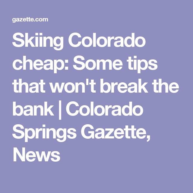 Skiing Colorado cheap: Some tips that won't break the bank | Colorado Springs Gazette, News