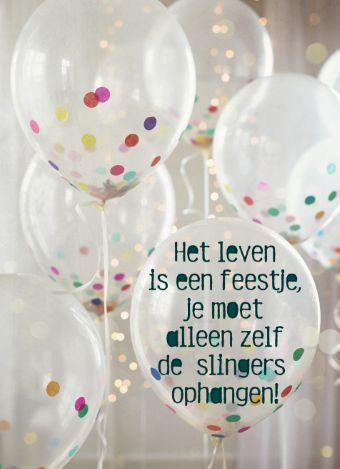 """Inspirerende quote: """"Het leven is een feestje je moet alleen zelf de slingers ophangen!""""."""