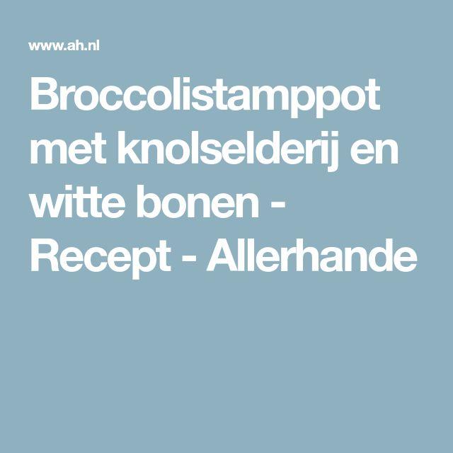 Broccolistamppot met knolselderij en witte bonen - Recept - Allerhande