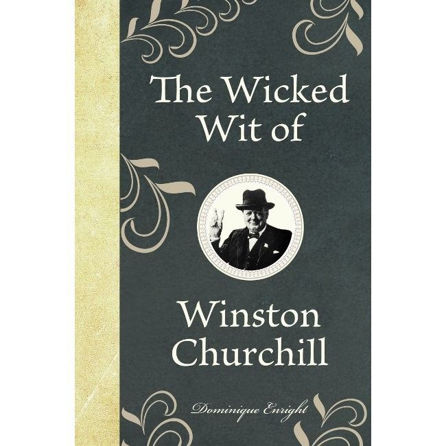 The Wicked Wit of Winston Churchill > Buy Online | The Handpicked Collection