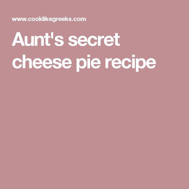 Aunt's secret cheese pie recipe