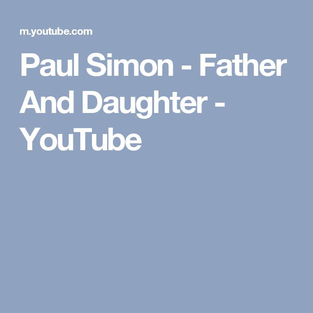 Paul Simon - Father And Daughter - YouTube