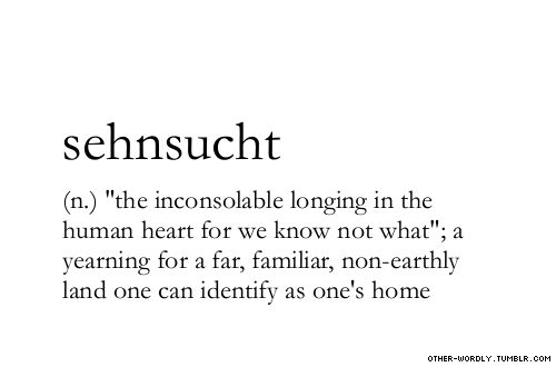 Sehnsucht - German words that can't be translated