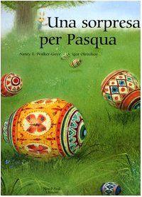 Una sorpresa per Pasqua di di Nancy E. Walker Guye e I. Oleinikov - Scopri come vincerlo sul Blog di Tidy Books http://www.tidy-books.it/blog/2015/03/27/vinci-un-libro-per-pasqua/ #Libri #Pasqua