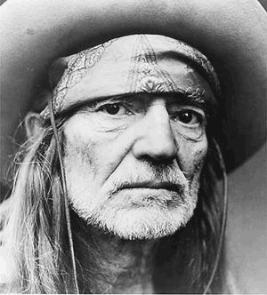 I got along without you before I met you and I'll get along without you a long time after you're gone. -Willie Nelson
