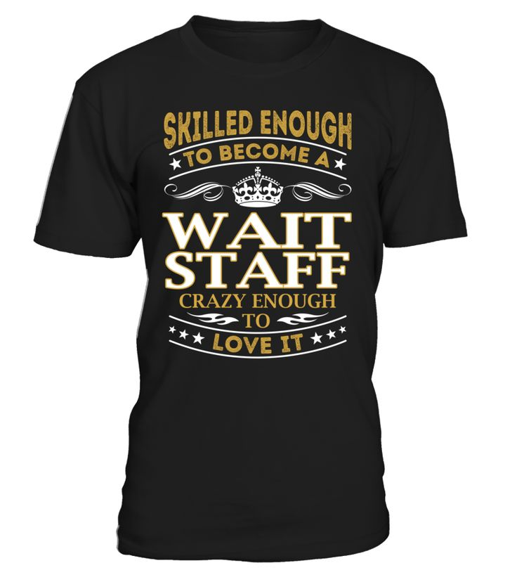 Wait Staff - Skilled Enough To Become #WaitStaff