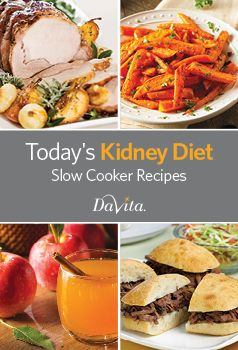 Today's Kidney Diet - Slow Cooker Recipes Cookbook