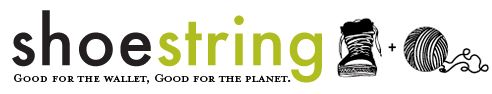 Shoestring Magazine (TM) | Modern Budget Living | Save Money, Save the Planet