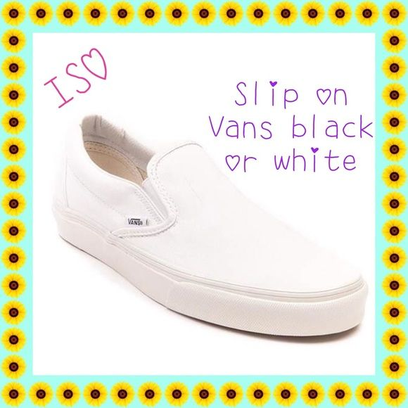 LOOKING FOR slip on Vans!! ❤️ Looking for black or white slip on Vans in new or good condition. Looking for size 7.5 women's. LMK if you have any! Vans Shoes