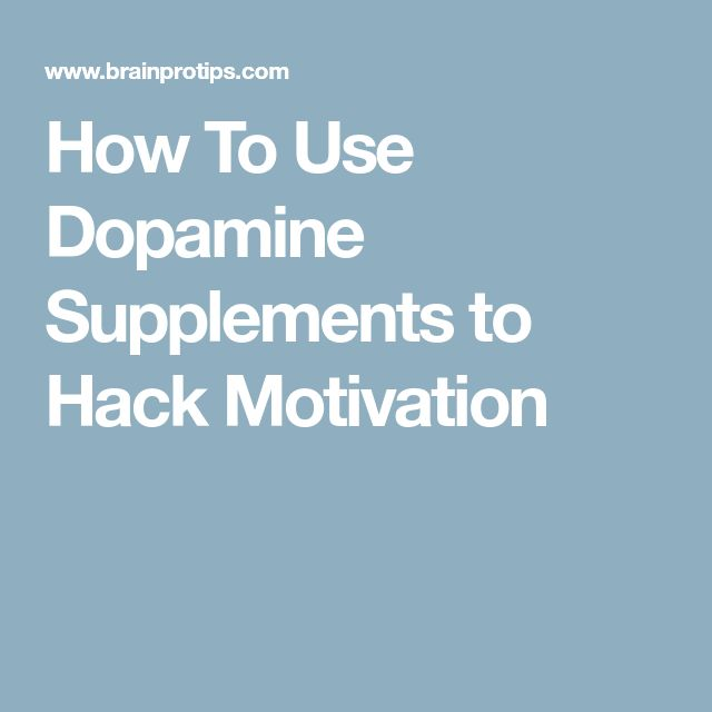 How To Use Dopamine Supplements to Hack Motivation