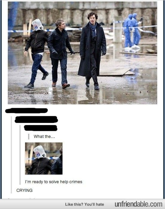 Tumblr - I'm ready to solve crimes! Oh, Lord, you have no idea I laughed at this.