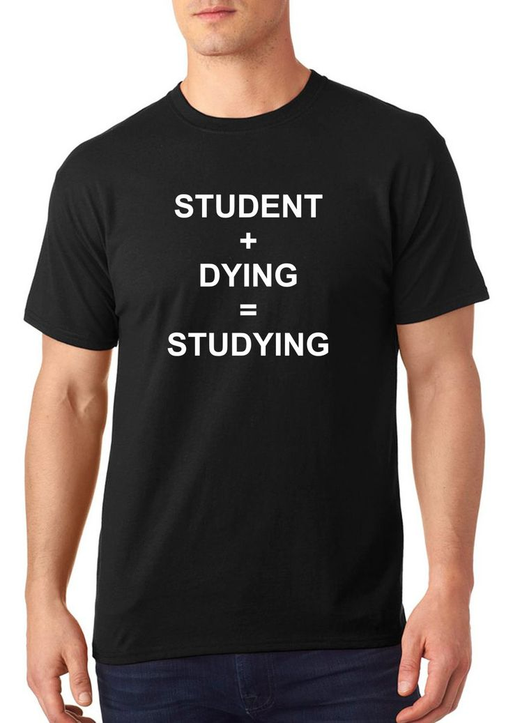Study + dying = studying funny t-shirt, college t-shirt, gift for men, gift for women, TEEddictive by TEEddictive on Etsy