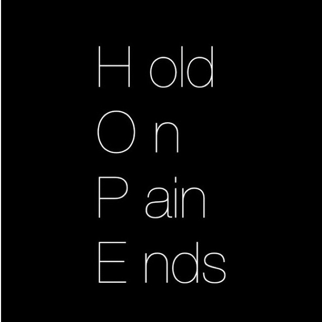 HOPE - hold on pain ends