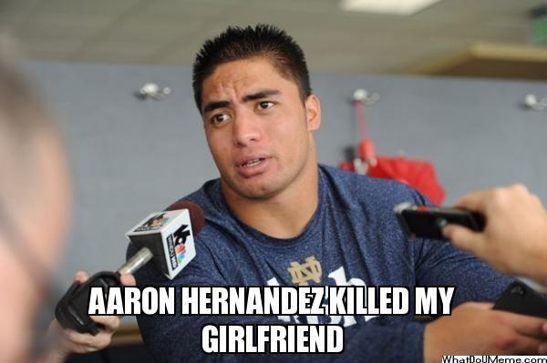 Aaron+Hernandez++Memes | AARON HERNANDEZ KILLED MY GIRLFRIEND - | What Do U Meme - Make A Meme
