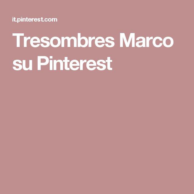 Tresombres Marco su Pinterest