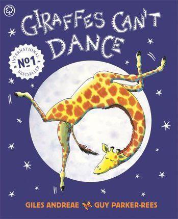Giraffes Can't Dance : Giles Andreae : 9781841215655