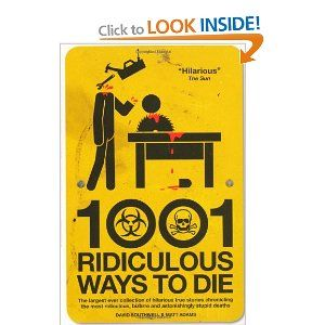1001 Ridiculous Ways to Die