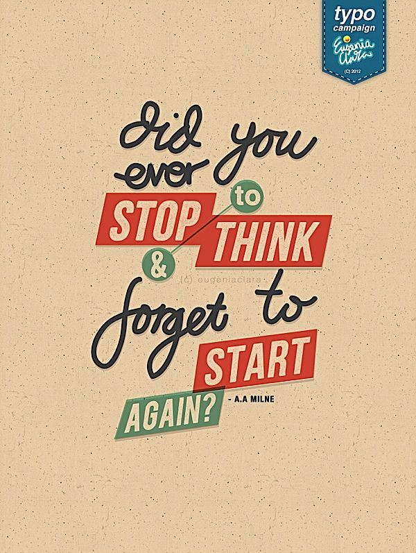 Did you ever stop to think & forget to start again? by eugeniaclara
