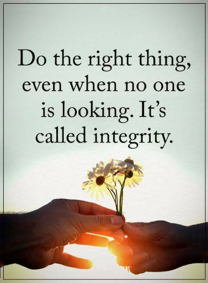 Quotes If you want to earn respect in your own eyes then always do the right thing.